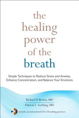 The Healing Power of the Breath By Brown, Richard/ Gerbarg, Patricia